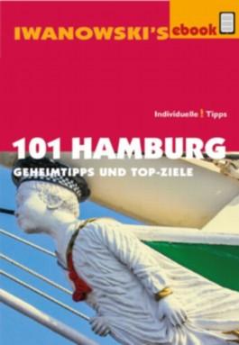 101 Hamburg - Reiseführer von Iwanowski: Geheimtipps und Top-Ziele