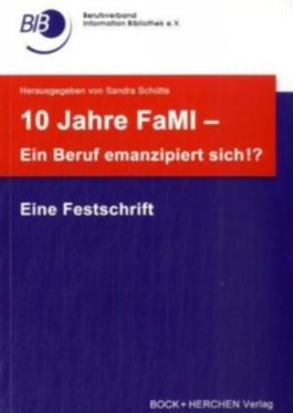 10 Jahre FaMI - ein Beruf emanzipiert sich!?