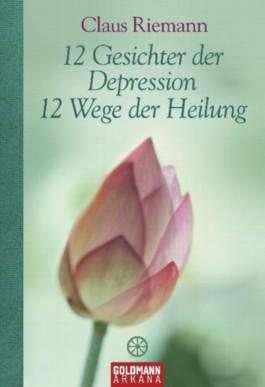 12 Gesichter der Depression - 12 Wege der Heilung