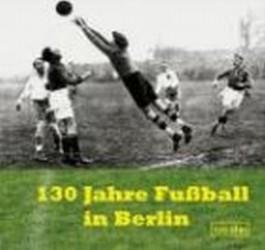 130 Jahre Fussball in Berlin