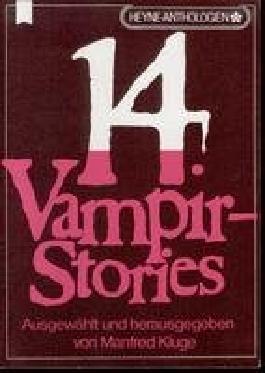 14 Vampir-Stories - Klassische und moderne Geschichten von Blut- und Menschensaugern (Heyne Anthologien Band 57)