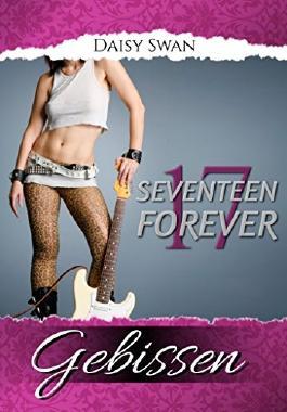 17 Forever - Gebissen (Teil 2)