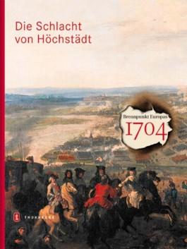 1704 - Die Schlacht von Höchstädt