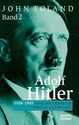 1938-1945: Krieg und Untergang, Feldherr und Diktator