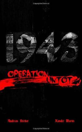 1943: Operation Untot: Teil 1: Das Höllenkommando (Untot Historical)