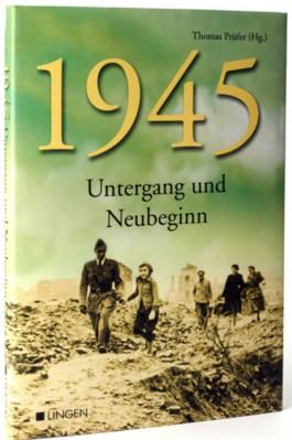 1945 Untergang und Neubeginn