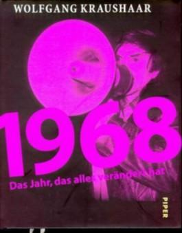 1968, Das Jahr, das alles verändert hat