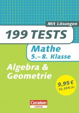 199 Tests / Mathematik - Algebra und Geometrie