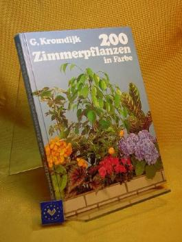 200 [Zweihundert] Zimmerpflanzen in Farbe. G. Kromdijk