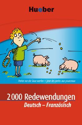 2000 Redewendungen Deutsch-Französisch