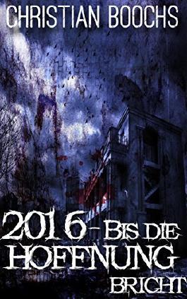 2016 - Bis die Hoffnung bricht