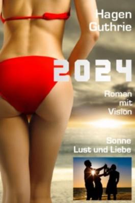 2024 - Roman mit Vision, Sonne Lust und Liebe