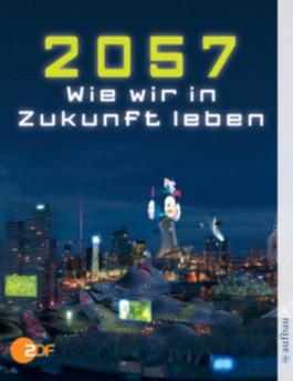 2057, Unser Leben in der Zukunft