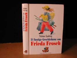 21 lustige Geschichten von Frieda Frosch