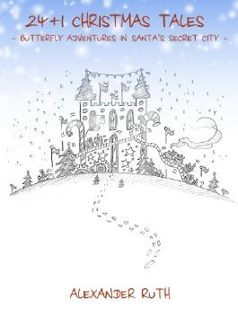 24 + 1 Christmas Tales - Butterfly Adventures in Santa's Secret City