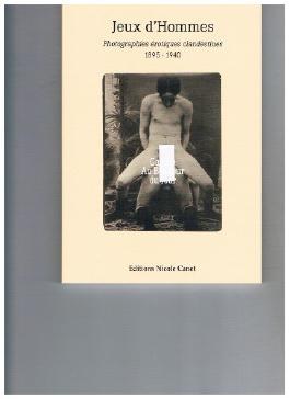Jeux d'hommes 1895-1940 (photographies clandestines 1895-1940)