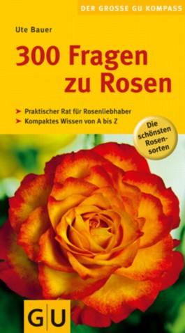 300 Fragen zu Rosen