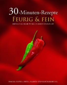 30-Minuten-Rezepte, Feurig & fein