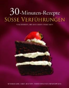 30-Minuten-Rezepte, Süße Verführungen