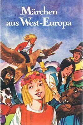 Bunte Welt der Märchen: Märchen aus West-Europa