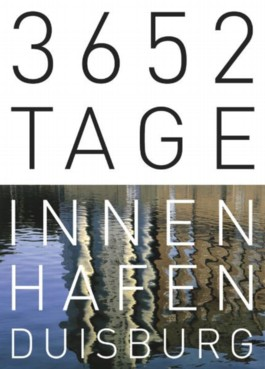 3652 Tage Innenhafen Duisburg