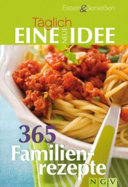 365 Familienrezepte - essen & genießen Tag für Tag