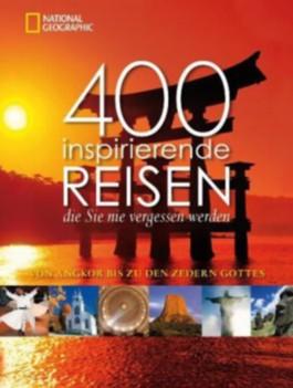 400 inspirierende Reisen, die Sie nie vergessen werden