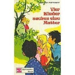 Vier Kinder suchen eine Mutter [Schneider Buch 1974]
