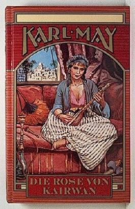 Die Rose von Kairwan