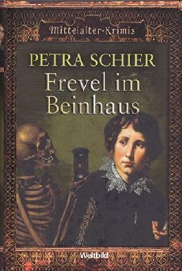 Frevel im Beinhaus - Mittelalter Krimis