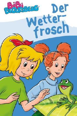 Bibi Blocksberg - Der Wetterfrosch: Erstlesebuch (Bibi Blocksberg Erstlesebuch)