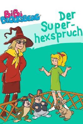 Bibi Blocksberg - Der Superhexspruch: Erstlesebuch (Bibi Blocksberg Erstlesebuch)