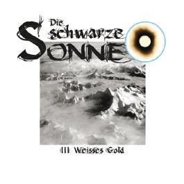 Die Schwarze Sonne 03 – Weißes Gold