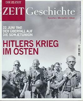 ZEIT GESCHICHTE Hitlers Krieg im Osten