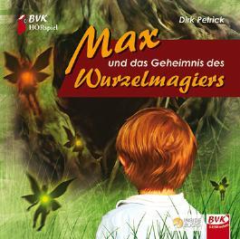 Hörspiel - Max und das Geheimnis des Wurzelmagiers