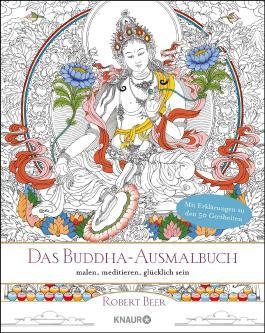 Das Buddha-Ausmalbuch: malen, meditieren, glücklich sein
