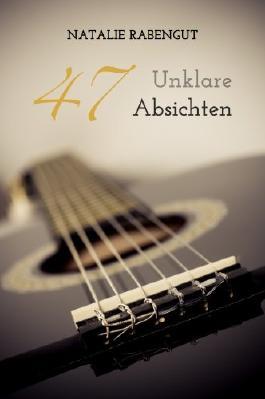 47 - Unklare Absichten - Erotische Liebesgeschichte