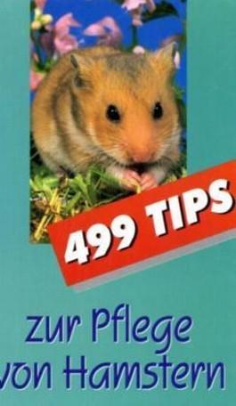 499 Tips zur Pflege von Hamstern