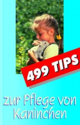 499 Tips zur Pflege von Kaninchen