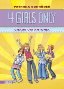 4 Girls only, Band 2: Chaos um Antonia