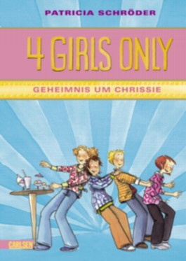 4 Girls only, Band 3: Geheimnis um Chrissie