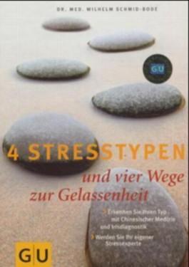 4 Stresstypen und vier Wege zur Gelassenheit