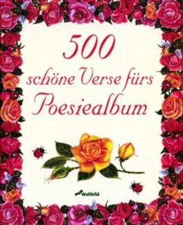 500 schöne Verse fürs Poesiealbum