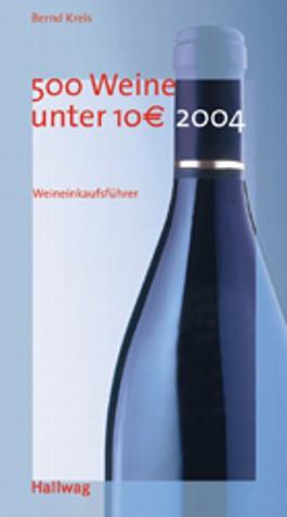 500 Weine unter 10 EURO 2004.