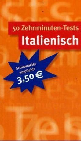 50 Zehnminuten-Tests Italienisch