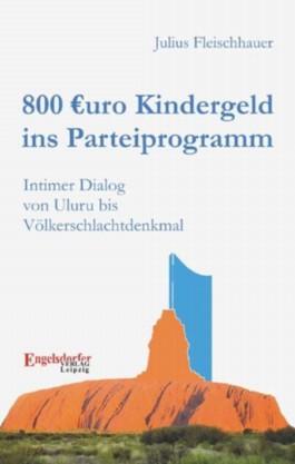 800 Euro Kindergeld im Parteiprogramm