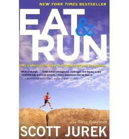 { EAT AND RUN: MY UNLIKELY JOURNEY TO ULTRAMARATHON GREATNESS } By Jurek, Scott ( Author ) [ Apr - 2013 ] [ Paperback ]