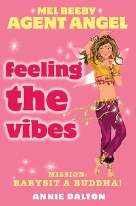 By Annie Dalton - Mel Beeby, Agent Angel (11) - Feeling the Vibes