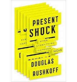 [ PRESENT SHOCK: WHEN EVERYTHING HAPPENS NOW ] Present Shock: When Everything Happens Now By Rushkoff, Douglas ( Author ) Mar-2013 [ Hardcover ]