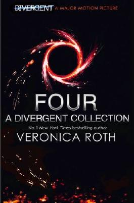 By Veronica Roth Four: A Divergent Collection
